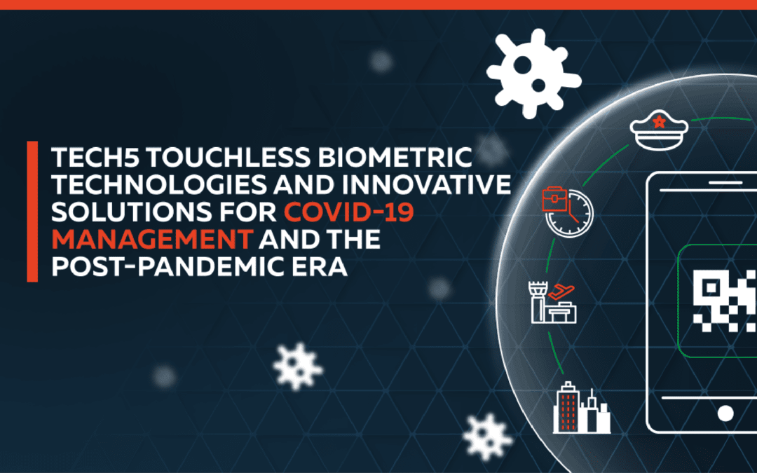 Touchless Biometric Technologies and Innovative Solutions for Covid-19 Management and the Post-Pandemic Era