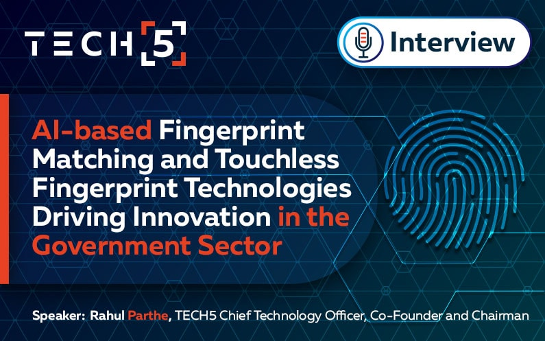 An Interview with Rahul Parthe for eGov Magazine about AI-based Fingerprint Matching and Touchless Fingerprint for the Government Sector