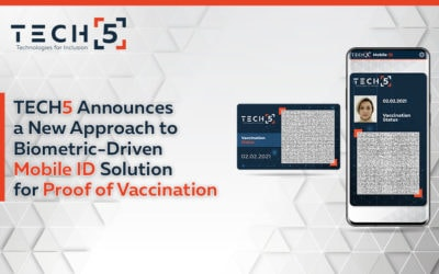 TECH5 Announces a New Approach to Biometric-Driven Mobile ID Solution for Proof of Vaccination